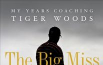 The Big Miss: libro di golf di Hank Haney su Tiger Woods